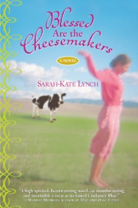 Blessed Are the Cheesemakers - Sarah-Kate Lynch pdf download