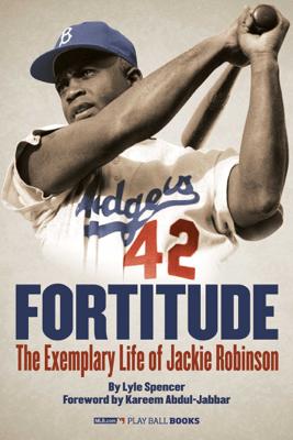 Fortitude (Enhanced e-Book) (Enhanced Edition) - Lyle Spencer, MLB.com Staff & Kareem Abdul-Jabbar