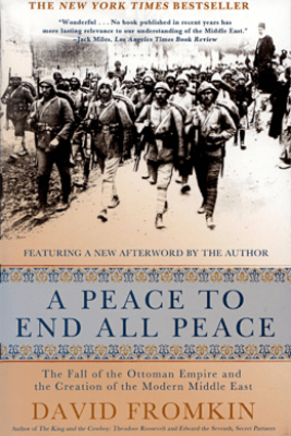 A Peace to End All Peace - David Fromkin