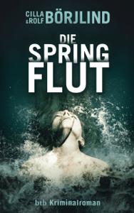 Die Springflut - Cilla Börjlind & Rolf Börjlind pdf download