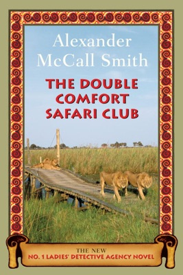 The Double Comfort Safari Club - Alexander McCall Smith pdf download