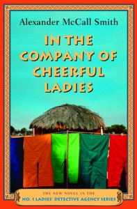 In the Company of Cheerful Ladies - Alexander McCall Smith pdf download