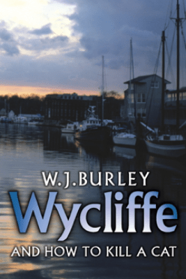 Wycliffe and How to Kill A Cat - W.J. Burley