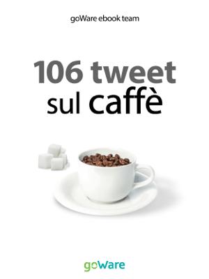 106 tweet sul caffè dalle celebrità - goWare e-book team pdf download