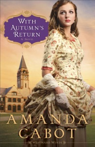 With Autumn's Return (Westward Winds Book #3) - Amanda Cabot pdf download