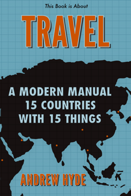 This Book Is About Travel - Andrew Hyde