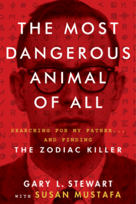 The Most Dangerous Animal of All - Gary L. Stewart & Susan Mustafa
