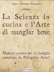La scienza in cucina e l'arte di mangiar bene - Pellegrino Artusi pdf download