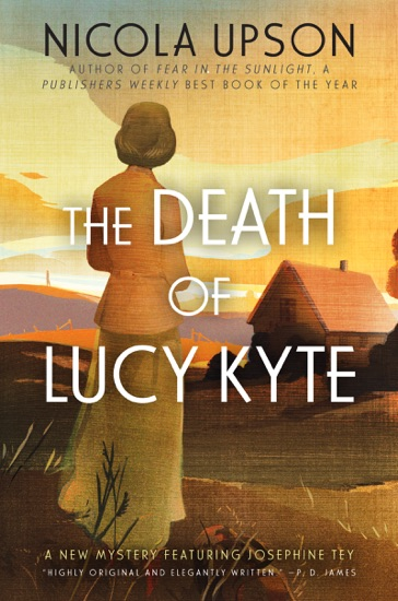 The Death of Lucy Kyte by Nicola Upson pdf download
