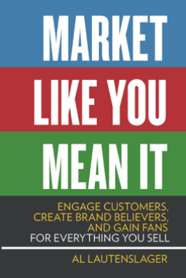 Market Like You Mean It - Al Lautenslager