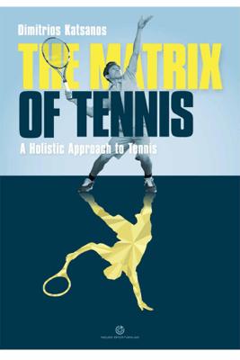 The Matrix of Tennis - Dimitrios Katsanos