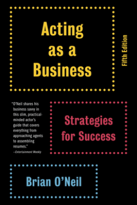 Acting as a Business - Brian O'Neil