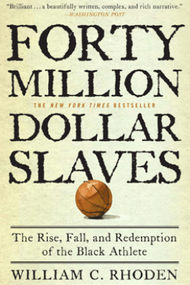 Forty Million Dollar Slaves - William C. Rhoden