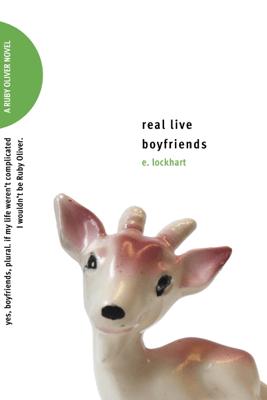 Real Live Boyfriends - E. Lockhart