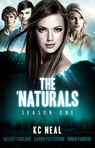 The 'Naturals: Awakening (Season 1 -- Episodes 9-12) - K.C. Neal, Aaron Patterson, Melody Carlson & Robin Parrish pdf download