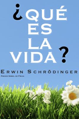 ¿Qué es la vida? - Erwin Schrodinger