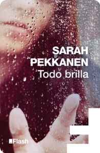 Todo brilla (Flash Relatos) - Sarah Pekkanen pdf download