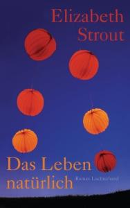 Das Leben, natürlich - Elizabeth Strout pdf download