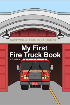 My First Fire Truck Book - Chris Dunst