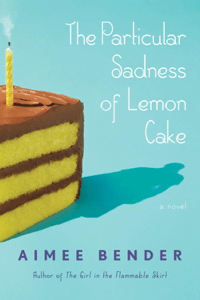 The Particular Sadness of Lemon Cake - Aimee Bender pdf download