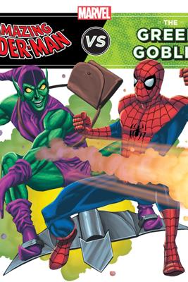 The Amazing Spider-Man vs. Green Goblin - Disney Book Group