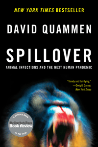 Spillover: Animal Infections and the Next Human Pandemic - David Quammen pdf download