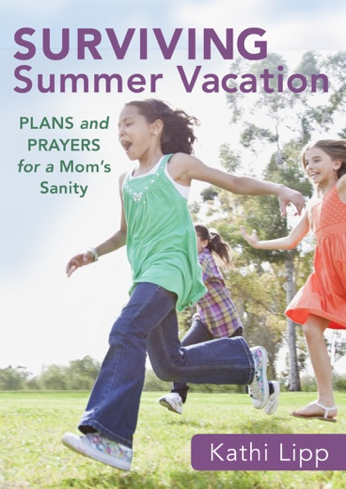Surviving Summer Vacation (Ebook Shorts) by Kathi Lipp PDF Download