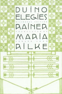 Duino Elegies - Rainer Maria Rilke & Edward Snow