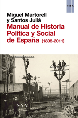 Manual de Historia Política y Social de España (1808-2011) - Miguel Martorell & Santos Juliá pdf download