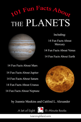 101 Fun Facts About the Planets - Jeannie Meekins