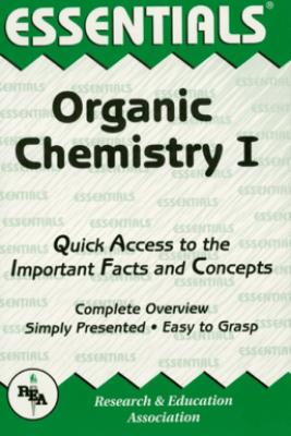Organic Chemistry I Essentials - The Editors of REA