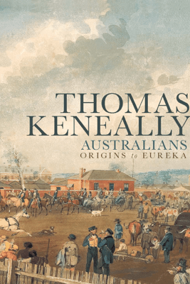 Australians - Thomas Keneally