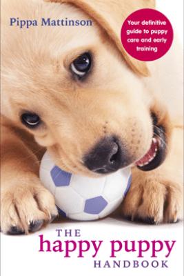 The Happy Puppy Handbook - Pippa Mattinson