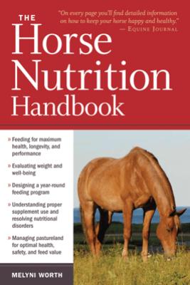 The Horse Nutrition Handbook - Melyni Worth