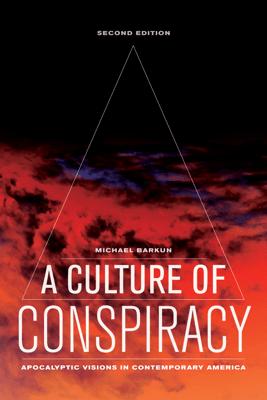 A Culture of Conspiracy - Michael Barkun