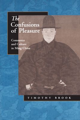 The Confusions of Pleasure - Timothy Brook