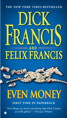 Even Money - Dick Francis & Felix Francis pdf download