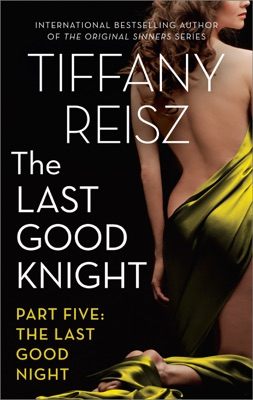 The Last Good Knight Part V: The Last Good Night - Tiffany Reisz pdf download