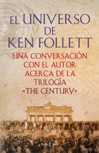 El universo de Ken Follett - Ken Follett pdf download
