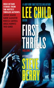 First Thrills: Volume 3 - Jeffery Deaver, Lee Child, Karin Slaughter, Rebecca Cantrell, Gregg Hurwitz & Theo Gangi pdf download