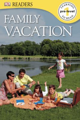 DK Readers: Family Vacation (Enhanced Edition) - DK
