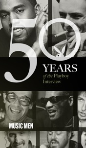 Music Men: The Playboy Interview - Playboy, Berry Gordy, Frank Sinatra, The Beatles, Ray Charles, Elton John, David Bowie, Bob Dylan, Luciano Pavarotti, Frank Zappa, Pete Townshend, JAY-Z & Kanye West pdf download