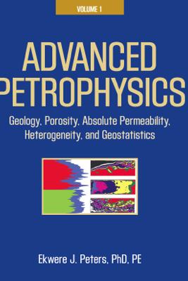 Advanced Petrophysics - Ekwere J. Peters