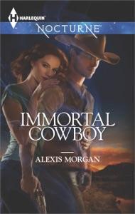 Immortal Cowboy - Alexis Morgan pdf download