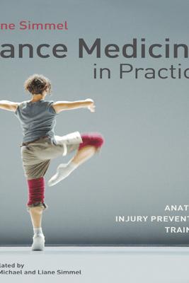Dance Medicine in Practice - Liane Simmel
