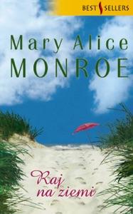Raj na ziemi - Mary Alice Monroe pdf download
