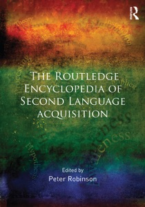 The Routledge Encyclopedia of Second Language Acquisition - Peter Robinson pdf download