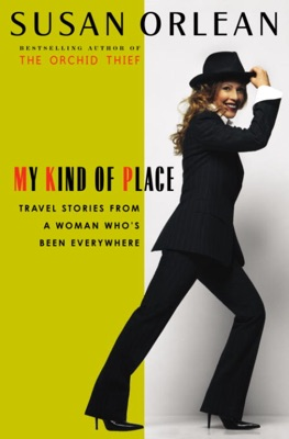 My Kind of Place - Susan Orlean pdf download