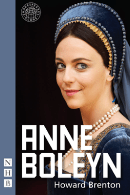 Anne Boleyn - Howard Brenton