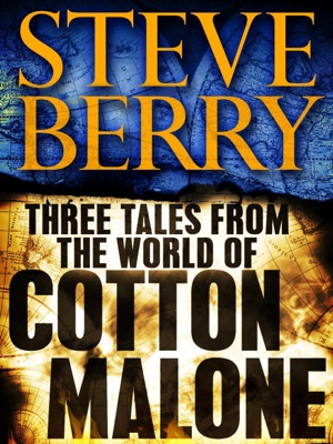 Three Tales from the World of Cotton Malone: The Balkan Escape, The Devil's Gold, and The Admiral's Mark (Short Stories) - Steve Berry pdf download